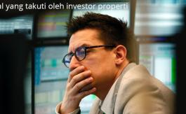 Hal yang takuti oleh investor properti