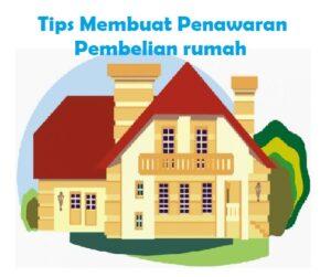 Tips Membuat Penawaran Pembelian rumah